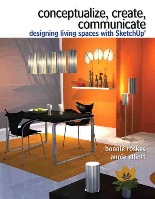 Conceptualize, Create, Communicate By Roskes, Bonnie/ Elliott, Annie