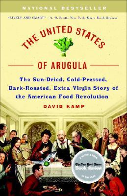 The United States of Arugula By Kamp, David