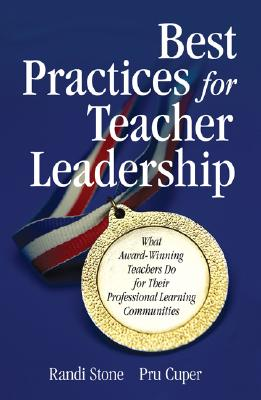 Best Practices for Teacher Leadership By Stone, Randi/ Cuper, Prudence H.