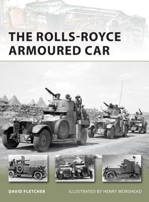 The Rolls-Royce Armoured Car By Fletcher, David